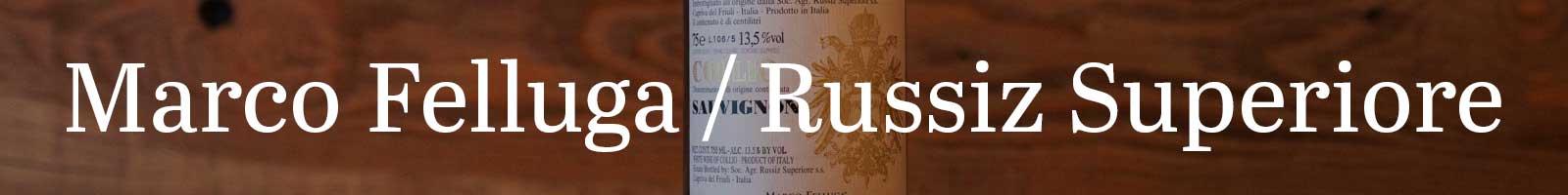 Essential Winemakers of Italy: Marco Felluga / Russiz Superiore