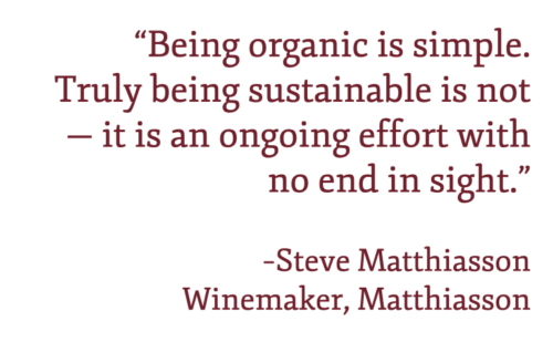 """Pull quote: """"Being organic is simple. Truly being sustainable is not — it is an ongoing effort with no end in sight."""" –Steve Matthiasson"""